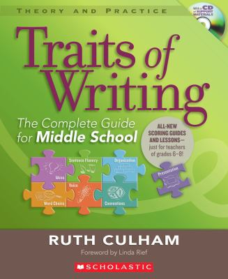 Traits of Writing: The Complete Guide for Middle School [With CDROM]