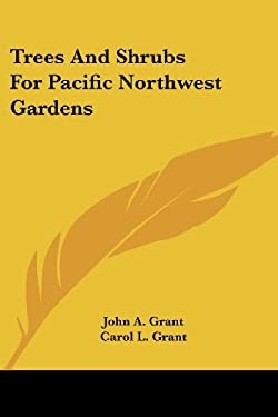 Trees and Shrubs for Pacific Northwest Gardens 9780548452080