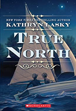 True North: A Novel of the Underground Railroad 9780545088022