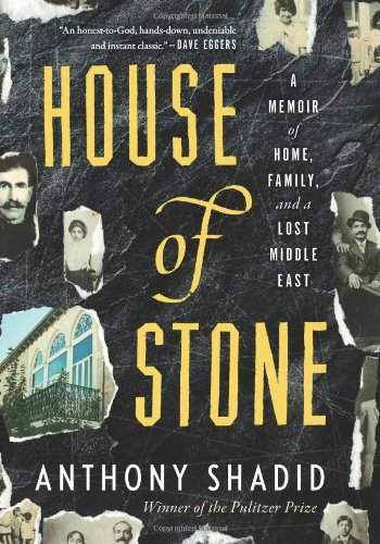 House of Stone: A Memoir of Home, Family, and a Lost Middle East 9780547134666