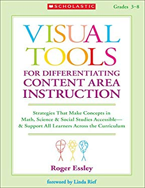 Visual Tools for Differentiating Content Area Instruction, Grades 3-8: Strategies That Make Concepts in Math, Science & Social Studies Accessible--& S 9780545161077