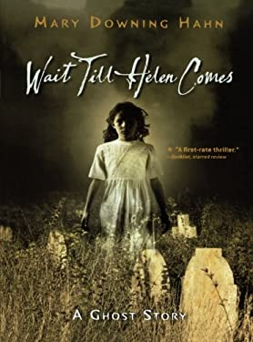 Wait Till Helen Comes: A Ghost Story 9780547028644