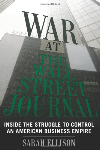 War at the Wall Street Journal: Inside the Struggle to Control an American Business Empire 9780547152431