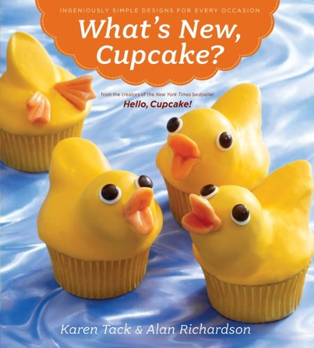 What's New, Cupcake?: Ingeniously Simple Designs for Every Occasion 9780547241814
