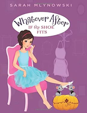 Whatever After #2: If the Shoe Fits 9780545415675