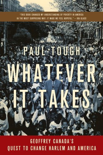Whatever It Takes: Geoffrey Canada's Quest to Change Harlem and America 9780547247960