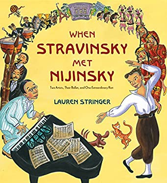When Stravinsky Met Nijinsky: Two Artists, Their Ballet, and One Extraordinary Riot 9780547907253