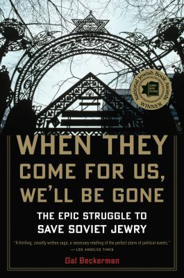 When They Come for Us, We'll Be Gone: The Epic Struggle to Save Soviet Jewry 9780547577470