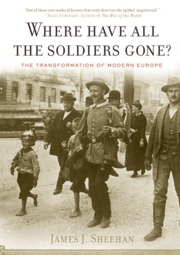 Where Have All the Soldiers Gone?: The Transformation of Modern Europe 9780547086330