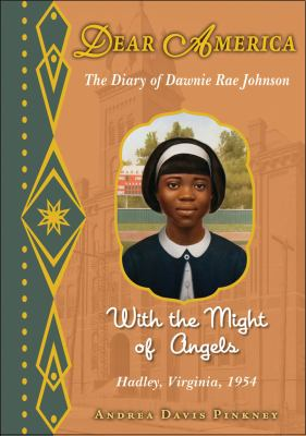 The Diary of Dawnie Rae Johnson: With the Might of Angels: Hadley, Virginia, 1954 9780545353977
