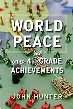 World Peace and Other 4th Grade Achievements 9780547905594