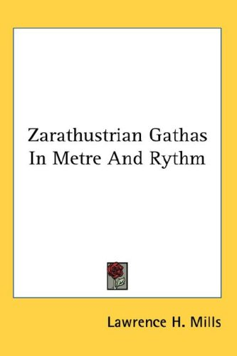 Zarathustrian Gathas in Metre and Rythm 9780548116692
