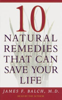 10 Natural Remedies That Can Save Your Life 9780553525977