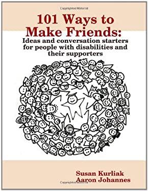 101 Ways to Make Friends 9780557042135