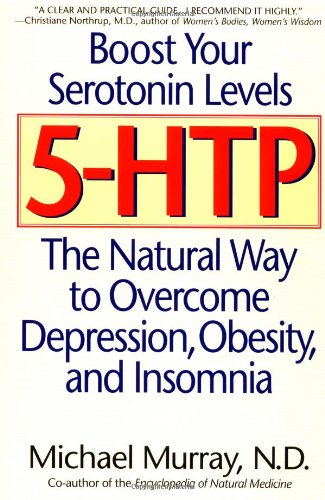 5-Htp: The Natural Way to Overcome Depression, Obesity, and Insomnia 9780553379464