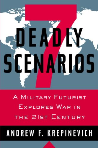 7 Deadly Scenarios: A Military Futurist Explores War in the 21st Century 9780553805390