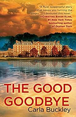 The Good Goodbye: A Novel