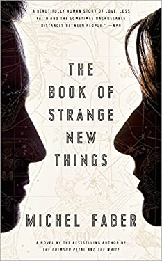 Book of Strange New Things : A Novel