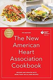 The New American Heart Association Cookbook, 9th Edition: Revised and Updated with More Than 100 All-New Recipes 23843895
