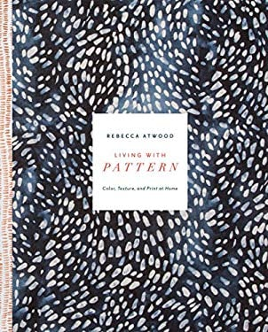 Living with Pattern: Color, Texture, and Print at Home