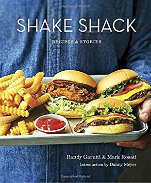 Shake Shack: Recipes & Stories