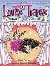 Louise Trapeze Is Totally 100% Fearless (A Stepping Stone Book(TM)) 23443961