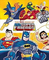 The Big Book of DC Super Friends (DC Super Friends) (Big Golden Book) 22756709