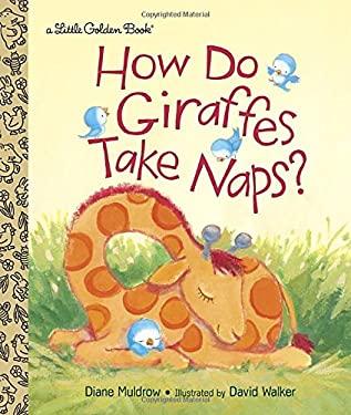 How Do Giraffes Take Naps? (Little Golden Book)