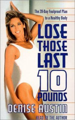 Lose Those Last Ten Pounds: The 28-Day Foolproof Plan to a Healthy Body 9780553527094