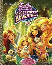 Barbie and Her Sisters in the Great Puppy Adventure (Barbie and Her Sisters in the Great Puppy Adventure) (Big Golden Book) 22815441