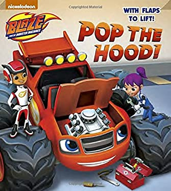 Pop the Hood! (Blaze and the Monster Machines) (Lift-the-Flap)
