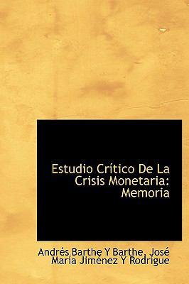 Estudio Cr Tico de La Crisis Monetaria: Memoria 9780554566603