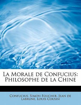 La Morale de Confucius: Philosophe de La Chine 9780554578798