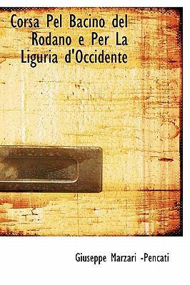 Corsa Pel Bacino del Rodano E Per La Liguria D'Occidente 9780554669755