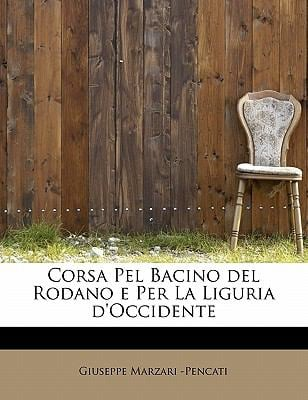 Corsa Pel Bacino del Rodano E Per La Liguria D'Occidente 9780554669779