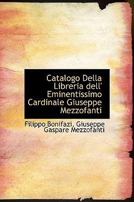 Catalogo Della Libreria Dell' Eminentissimo Cardinale Giuseppe Mezzofanti 9780554740430