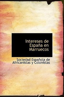 Intereses de Espa a En Marruecos 9780554893419