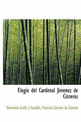 Elogio del Cardenal Jimenez de Cisneros 9780554908625