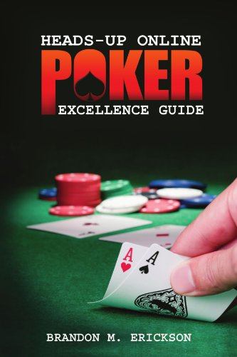 Heads-Up Online Poker Excellence Guide 9780557316243