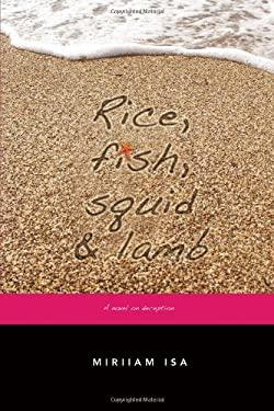 Rice, Fish, Squid and Lamb 9780557531523