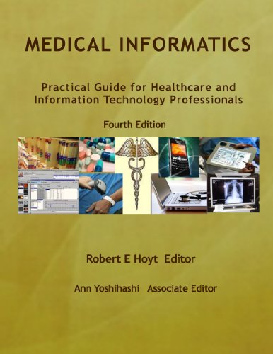 Medical Informatics: A Practical Guide for Healthcare and Information Technology Professionals 9780557608089