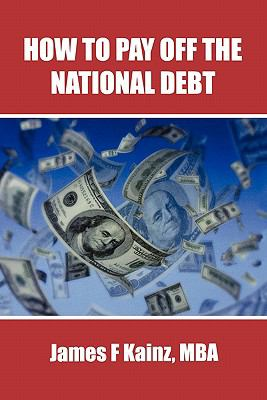 How to Pay Off the National Debt 9780557709557