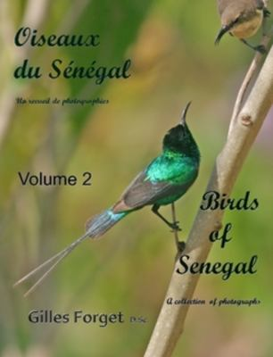 Oiseaux Du S N Gal: Un Recueil de Photographies/ Birds of Senegal: A Collection of Photographs - Volume 2 9780557789542