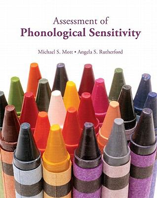 Assessment of Phonological Sensitivity - Mott, Michael S. / Rutherford, Angela S.