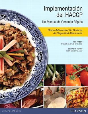 Implementacion del HACCP: Un Manual de Consulta Rapida: Como Administrar su Sistema de Seguridad Alimentaria 9780558849917