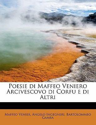 Poesie Di Maffeo Veniero Arcivescovo Di Corfu E Di Altri