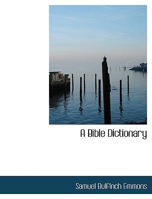 A Bible Dictionary 9780554436777