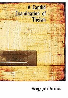 A Candid Examination of Theism 9780554250816