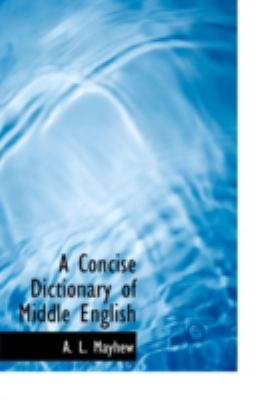 A Concise Dictionary of Middle English 9780554233734