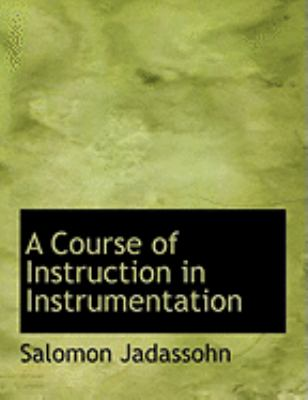 A Course of Instruction in Instrumentation 9780559021831